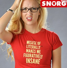 Misuse of Literally snorg tee
